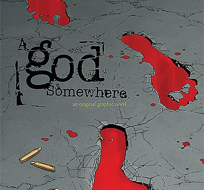 A God Somewhere. El Poder Absoluto…